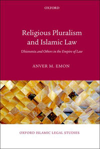 "Anver Emon, ""Religious Pluralism and Islamic Law"""