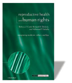 Reproductive Health And Human Rights: Integrating Medicine, Ethics And Law