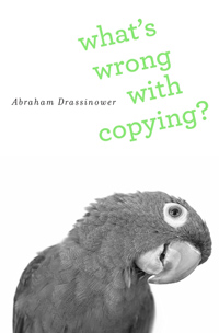 Abraham Drassinower - What's Wrong with Copying?