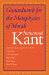 Immanuel Kant - Groundwork for the Metaphysics of Morals