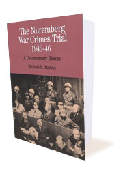 The Nuremberg War Crimes Trial 1945-46: A Documentary History