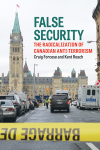False Security, by Prof. Kent Roach and Craig Forcese
