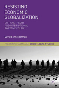 Resisting Economic Globalization: Critical Theory and International Investment Law