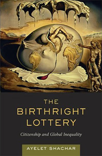 Ayelet Shachar: The Birthright Lottery