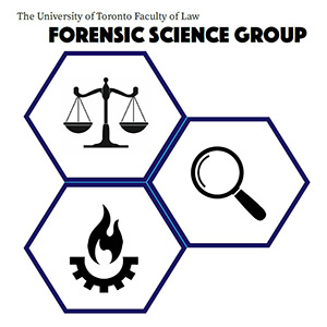The University of Toronto Faculty of Law Forensic Science Group