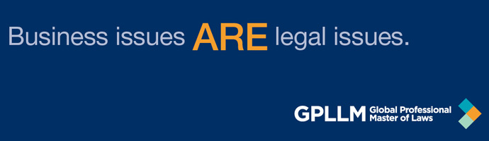 Business issues ARE legal issues - GPLLM program
