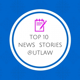 graphic says top 10 news stories @UTLaw